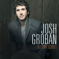 All That Echoes — Josh Groban