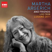 Martha Argerich and Friends Live at the Lugano Festival 2011 — Martha Argerich