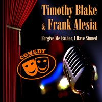 Forgive Me Father, I Have Sinned — Timothy Blank & Frank Alesia, Timothy Blank, Frank Alesia