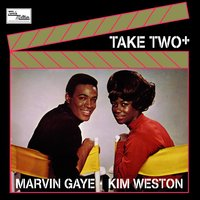 Take Two Plus — Marvin Gaye, Kim Weston