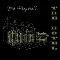 The Hotel — Ella Fitzgerald