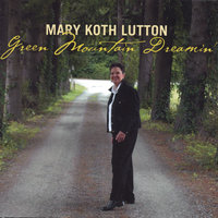 Green Mountain Dreamin' — Mary Koth Lutton