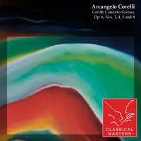 Corelli: Concerto Grosso, Op. 6, Nos. 1, 4, 5 and 8 — Moscow Chamber Orchestra