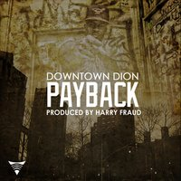 Payback — Downtown Dion