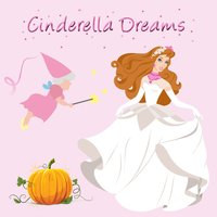 Cinderella Dreams — Songs for Children