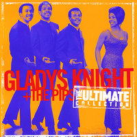 Ultimate Collection:  Gladys Knight & The Pips — Gladys Knight & The Pips