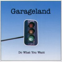 Do What You Want — Garageland