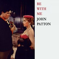 Be With Me — John Patton