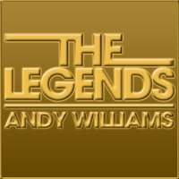 The Legends - Andy Williams — Andy Williams
