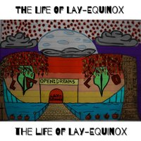The Life of Lay-Equinox — Lalo