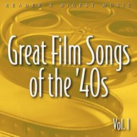Reader's Digest Music: Great Film Songs Of The '40s, Vol. 1 — сборник
