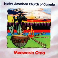 Meewasin Oma — Native American Church Of Canada