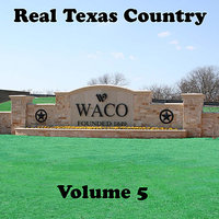Real Texas Country Volume 5 — сборник