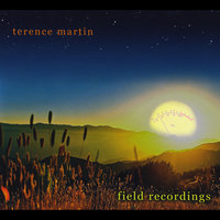 Field Recordings — Terence Martin