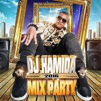DJ Hamida Mix Party 2016 — DJ Hamida