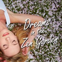 Dreams in the Zen Garden — Baby Lullaby, Lullabies for Deep Meditation, Sleep Baby Sleep