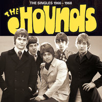 The Singles 1966-1968 — The Hounds