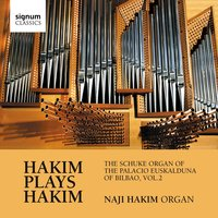 Hakim Plays Hakim: The Schuke Organ of the Palacio Euskalduna of Bilbao, Vol. 2 — Naji Hakim