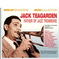 Father Of Jazz Trombone — Jack Teagarden