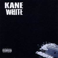 GOT KANE? The Product — Kane White