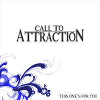 This One's For You - EP — Call to Attraction
