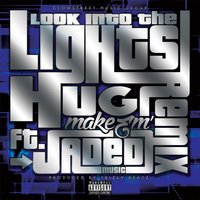 Look Into the Lights [feat. Jaded Music] — Hug Make 'Em