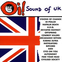 Oi! Sound Of The UK — Napalm Death, Dan, Offspring, Instigators, Oi Polloi, Visions Of Change