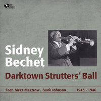 Darktown Strutters' Ball — Sidney Bechet, Bunk Johnson, Mezz Mezzrow