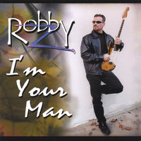 I'm Your Man — Robby Z