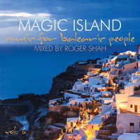Magic Island - Music for Balearic People, Vol. 6 — Roger Shah
