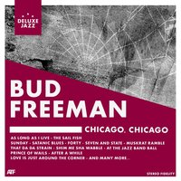Chicago, Chicago! — Bud Freeman