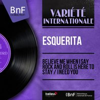 Believe Me When I Say Rock and Roll Is Here to Stay / I Need You — Esquerita