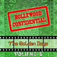 Bollywood Confidential - The Golden Days, Vol. 8 — Asha Bhosle