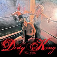 Dirty King — The Cliks