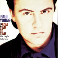 From Time To Time - The Singles Collection — Paul Young