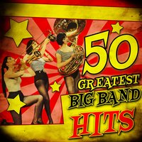 50 Greatest Big Band Hits — сборник