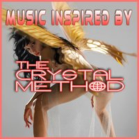Music Inspired By The Crystal Method — сборник