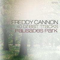 Palisades Park - 40 Great Tracks — Freddy Cannon