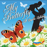 "My Butterfly ""A Capella Lullabies"" — Vocal Paint"
