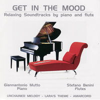 Get in the Mood: Relaxing Soundtracks by Piano and Flute — Giannantonio Mutto