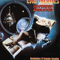 Suspended Animation — The Monks