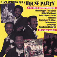 Ain't Nothin But a House Party — VIRGIL HENRY-BILL DEAL-SHOWSTOPPERS-THE MOB