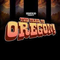 The Trail to Oregon! — Team StarKid