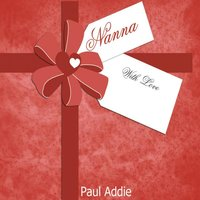 Nanna With Love — Pual Addie