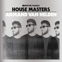 Defected Presents House Masters - Armand Van Helden — Armand Van Helden