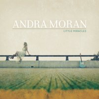 Little Miracles — Andra Moran