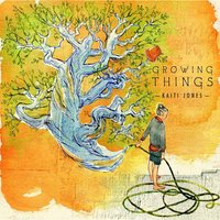 Growing Things - EP — Kaiti Jones