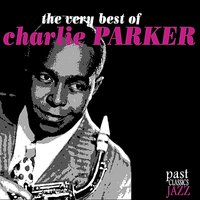 The Very Best of Charlie Parker — Charlie Parker