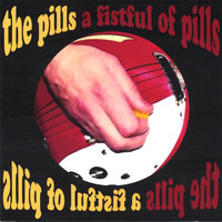 A Fistful of Pills — The Pills