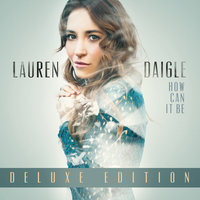 How Can It Be — Lauren Daigle